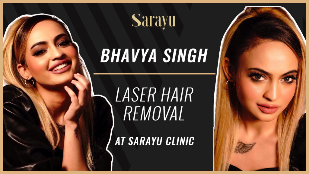 Bhavya Singh Gets Silky Smooth Skin with Laser Hair Removal Treatment at Sarayu Clinics in Delhi